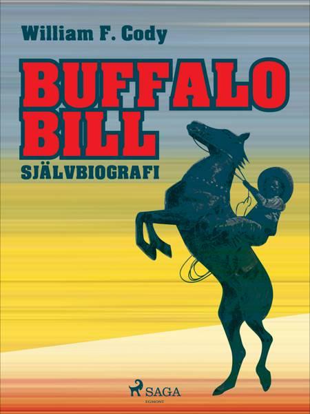 Buffalo Bill: Självbiografi af William F. Cody