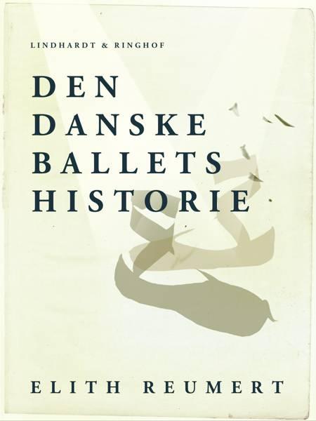 Den danske ballets historie af Elith Reumert