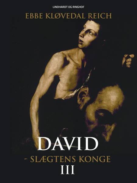 David - slægtens konge (David nr. 3) af Ebbe Kløvedal