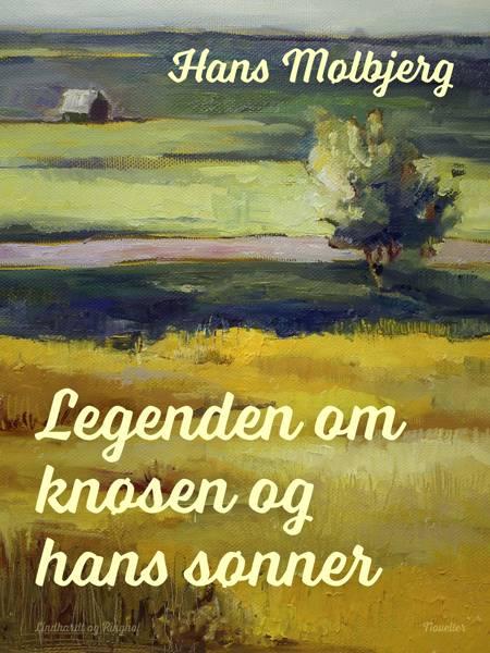 Legenden om knøsen og hans sønner af Hans Mølbjerg