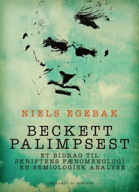 Beckett palimpsest. Et bidrag til skriftens fænomenologi - en semiologisk analyse af Niels Egebak