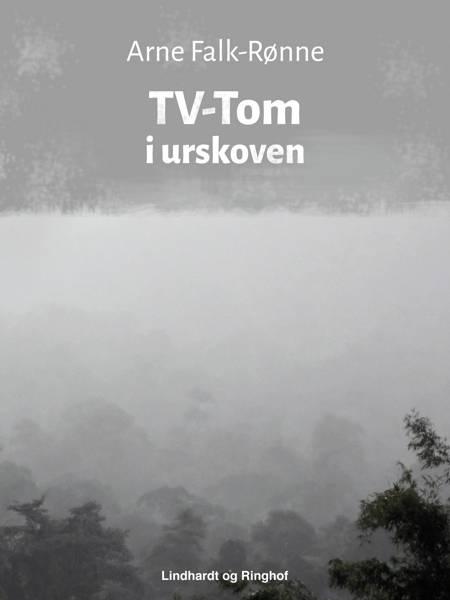 TV-Tom i urskoven af Arne Falk-Rønne