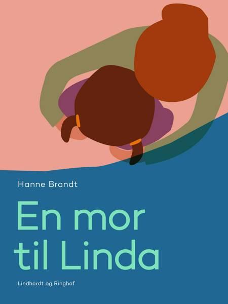 En mor til Linda af Hanne Brandt