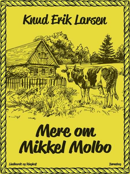 Mere om Mikkel Molbo af Knud Erik Larsen