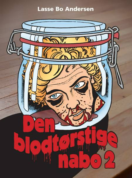 Den blodtørstige nabo 2 af Lasse Bo Andersen