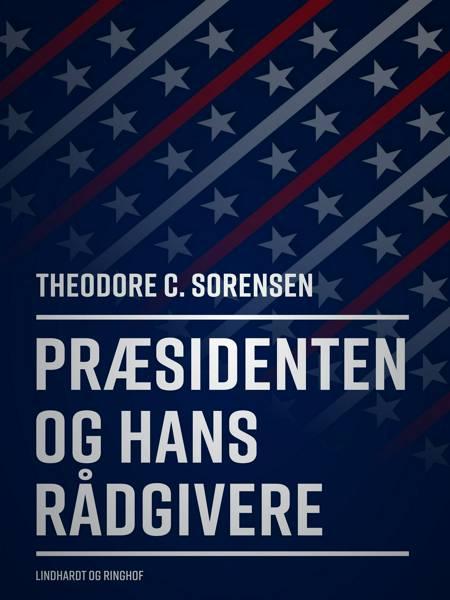 Præsidenten og hans rådgivere af Theodore C Sorensen