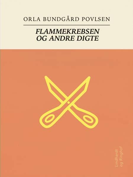 Flammekrebsen og andre digte af Orla Bundgård Povlsen