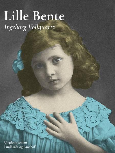 Lille Bente af Ingeborg Vollquartz