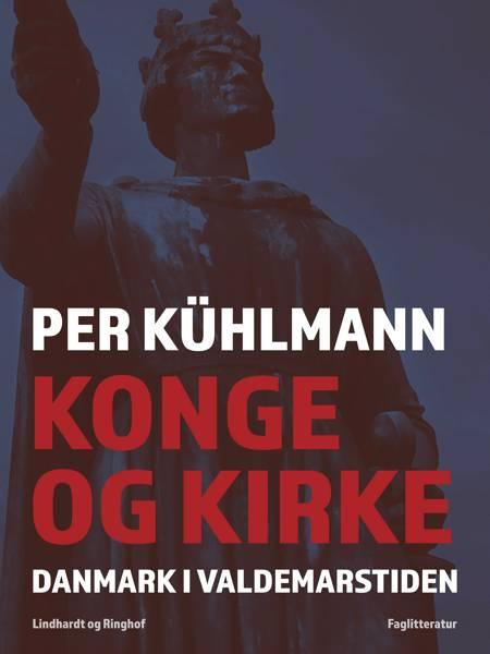 Konge og kirke: Danmark i Valdemarstiden af Per Kühlmann