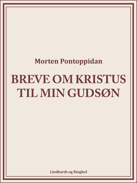 Breve om Kristus til min gudsøn af Morten Pontoppidan