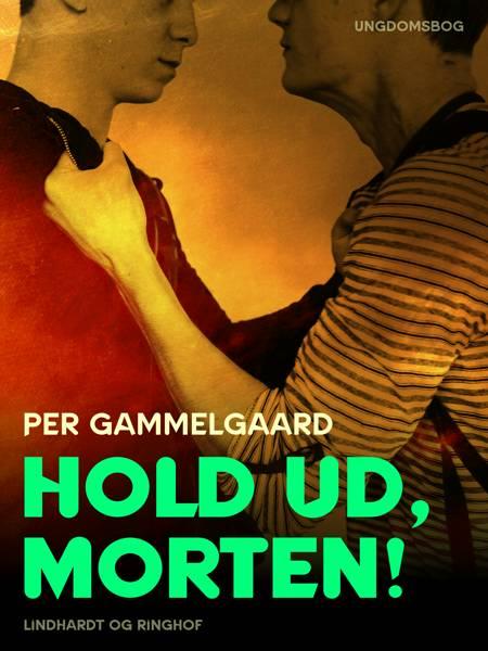 Hold ud, Morten! af Per Gammelgaard