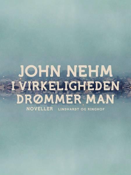 I virkeligheden drømmer man af John Nehm
