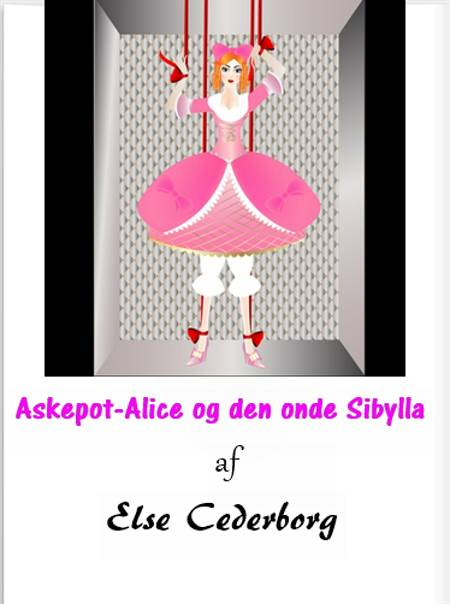 Askepot-Alice og den onde Sibylla af Else Cederborg