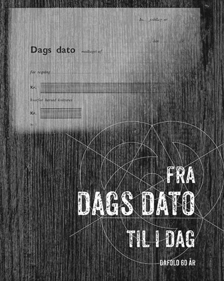 Fra dags dato til i dag - Dafolo 60 år
