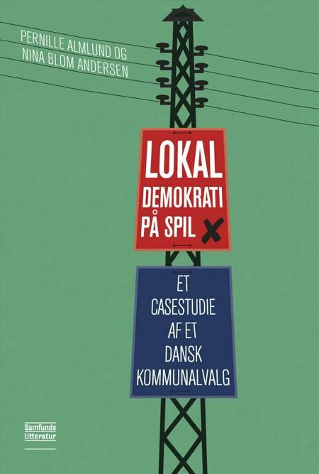 Lokaldemokrati på spil af Pernille Almlund og Nina Blom Andersen