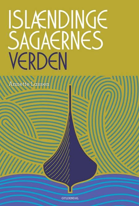 Islændingesagaernes verden af Annette Lassen