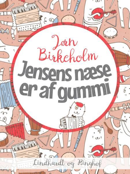 Jensens næse er af gummi af Jørn Birkeholm