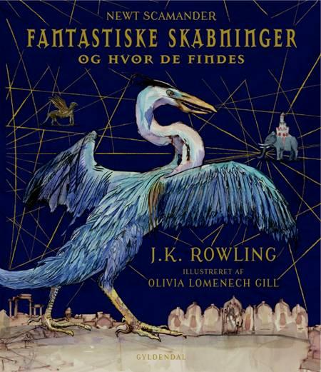 Fantastiske skabninger og hvor de findes (illustreret) af J.K. Rowling