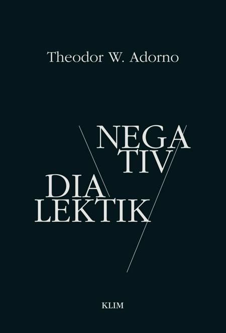 Negativ dialektik af Theodor W. Adorno