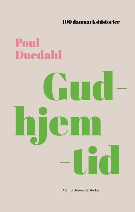 Gudhjemtid af Poul Duedahl