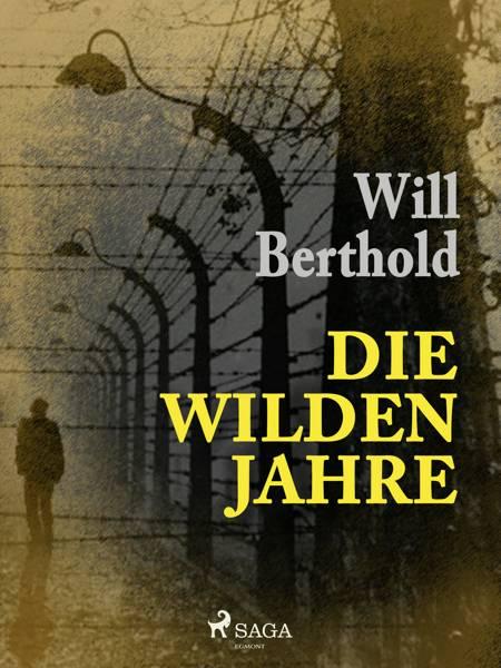 Die wilden Jahre af Will Berthold
