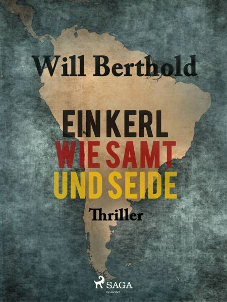 Ein Kerl wie Samt und Seide af Will Berthold