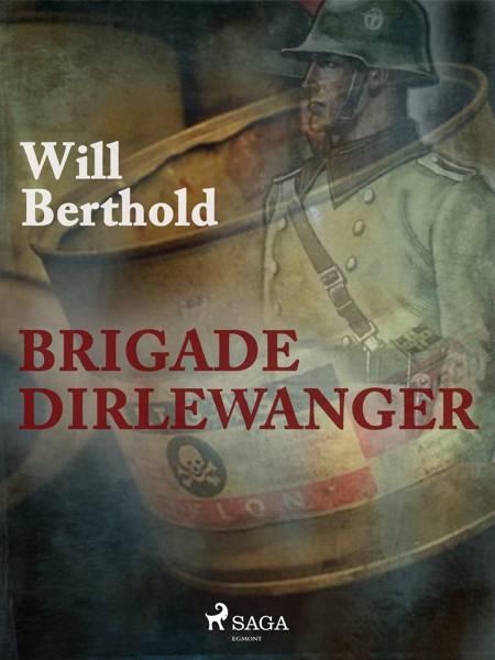 Brigade Dirlewanger af Will Berthold