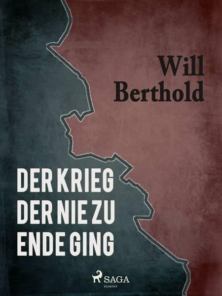 Der Krieg der nie zu Ende ging af Will Berthold
