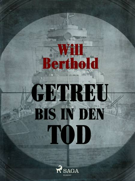 Getreu bis in den Tod af Will Berthold