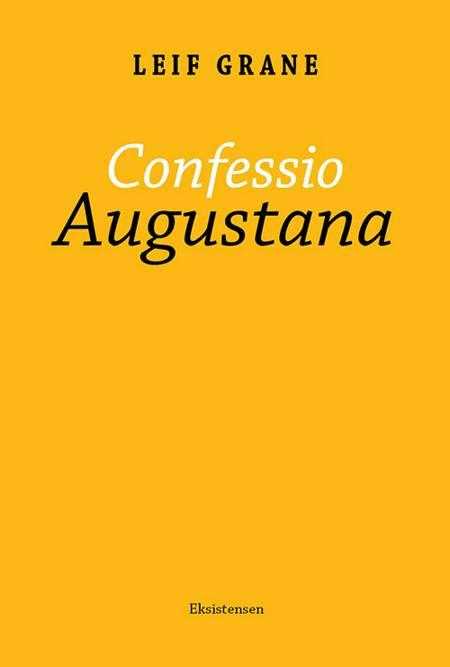 Confessio Augustana af Leif Grane