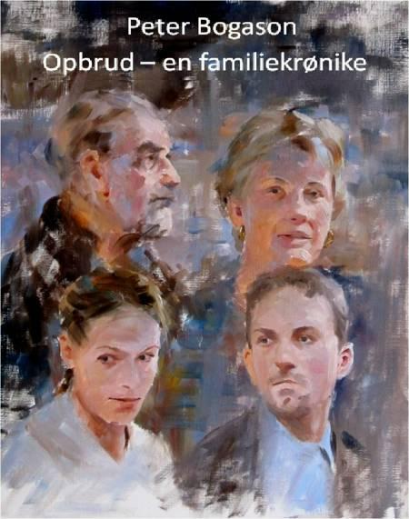 Opbrud - en familiekrønike af Peter Bogason