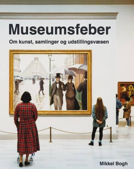 Museumsfeber af Mikkel Bogh