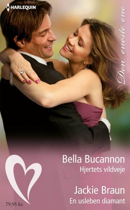 Hjertets vildveje/En usleben diamant af Jackie Braun og Bella Bucannon