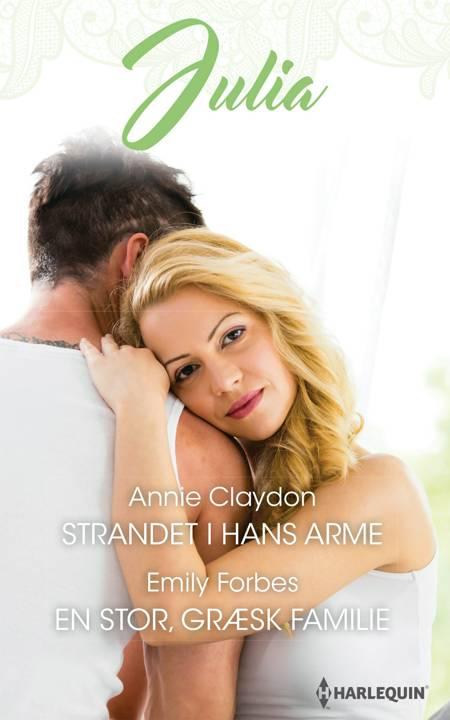 Strandet i hans arme/En stor, græsk familie af Emily Forbes og Annie Claydon