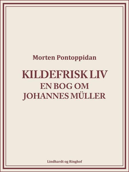 Kildefrisk liv: En bog om Johannes Müller af Morten Pontoppidan