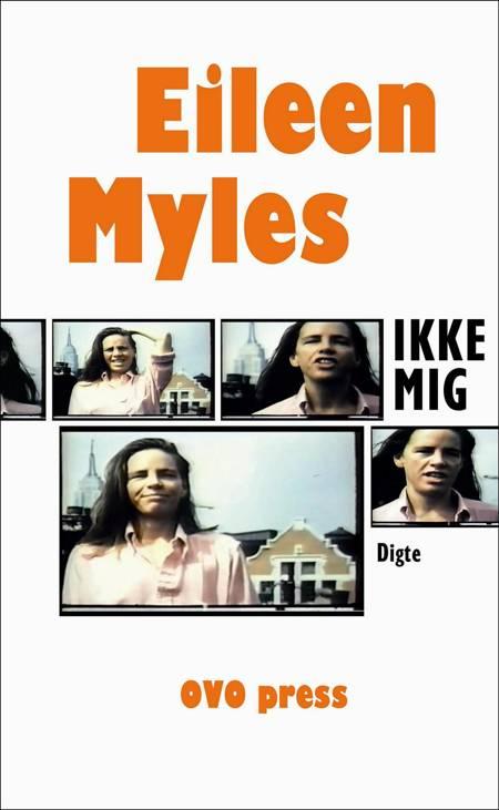 Ikke mig af Eileen Myles