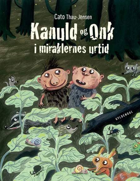 Kanuld og Onk i miraklernes urtid af Cato Thau-Jensen