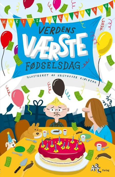 Verdens værste fødselsdag af Marius Horn Molaug