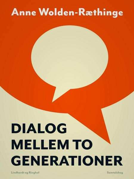Dialog mellem to generationer af Anne Wolden-Ræthinge