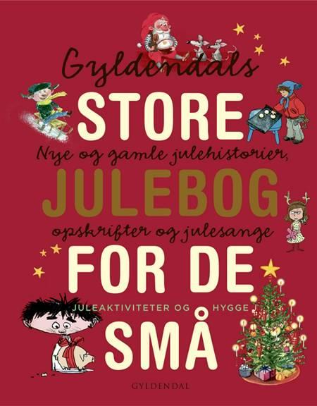 Gyldendals store julebog for de små af Gyldendal