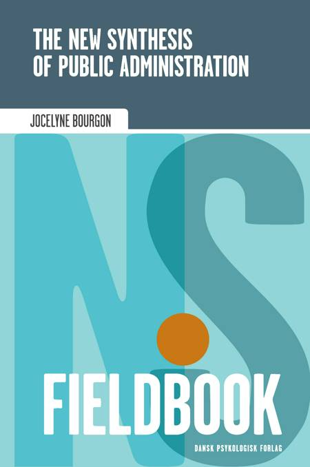 The New Synthesis of Public Administration Fieldbook af Jocelyne Bourgon