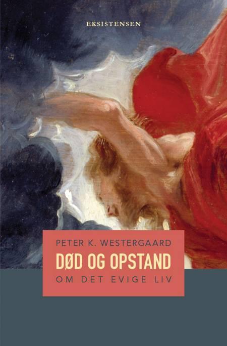 Død og opstand af Peter K. Westergaard