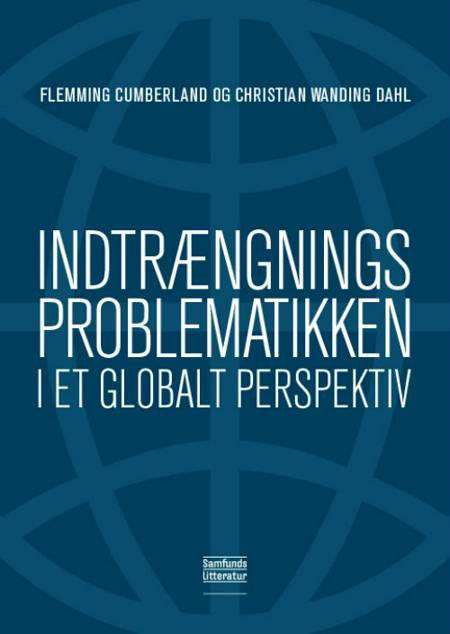 Indtrængningsproblematikken i et globalt perspektiv af Flemming Cumberland og Christian Winding Dahl