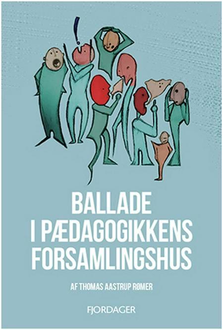 Ballade i pædagogikkens forsamlingshus af Thomas Aastrup Rømer