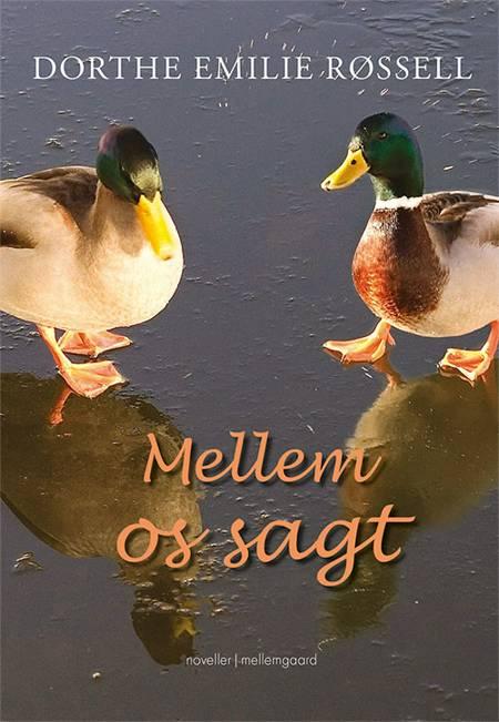 Mellem os sagt af Dorthe Emilie Røssell