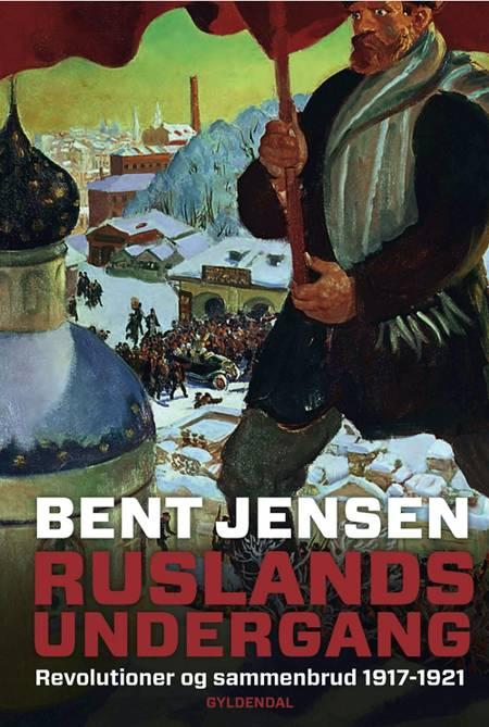 Ruslands undergang af Bent Jensen