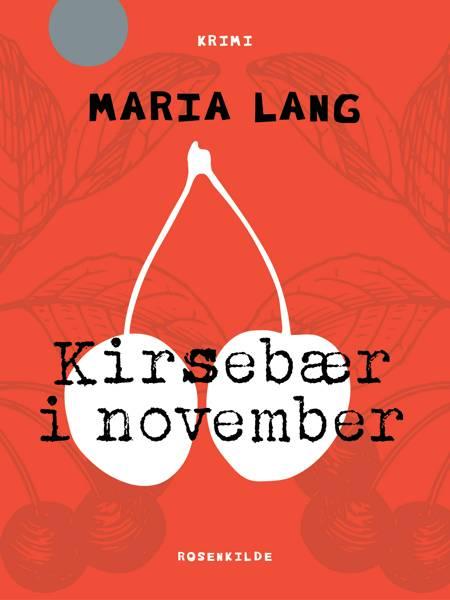 Kirsebær i november af Maria Lang