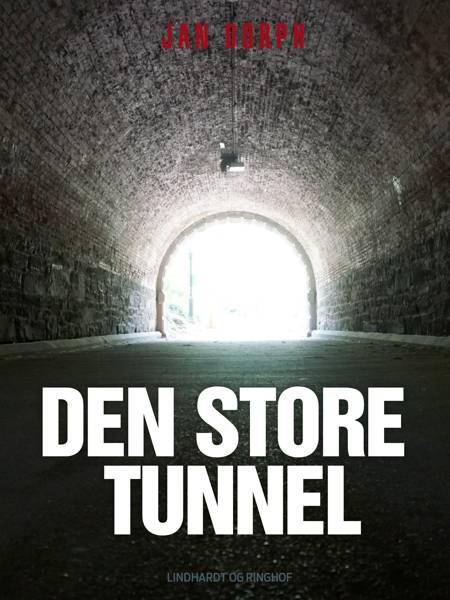 Den store tunnel af Jan Dorph