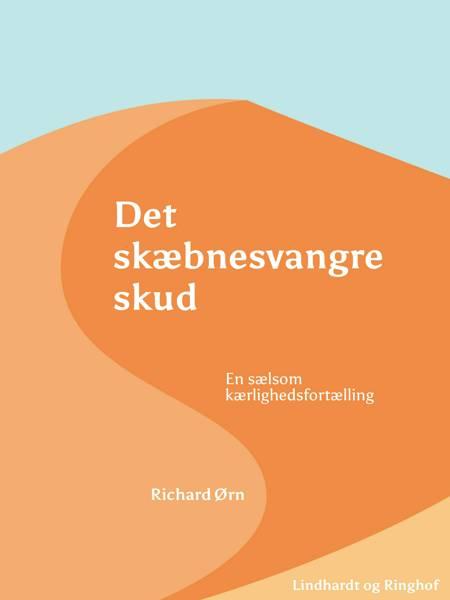 Det skæbnesvangre skud af Richard Ørn