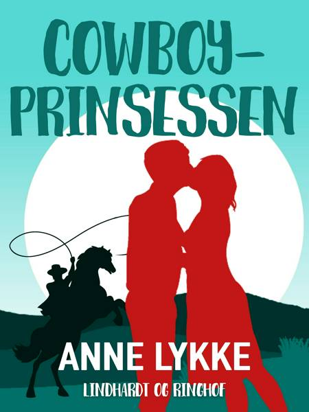 Cowboy-prinsessen af Anne Lykke